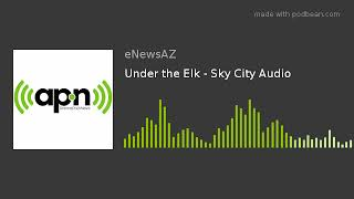 Under the Elk - Sky City Audio