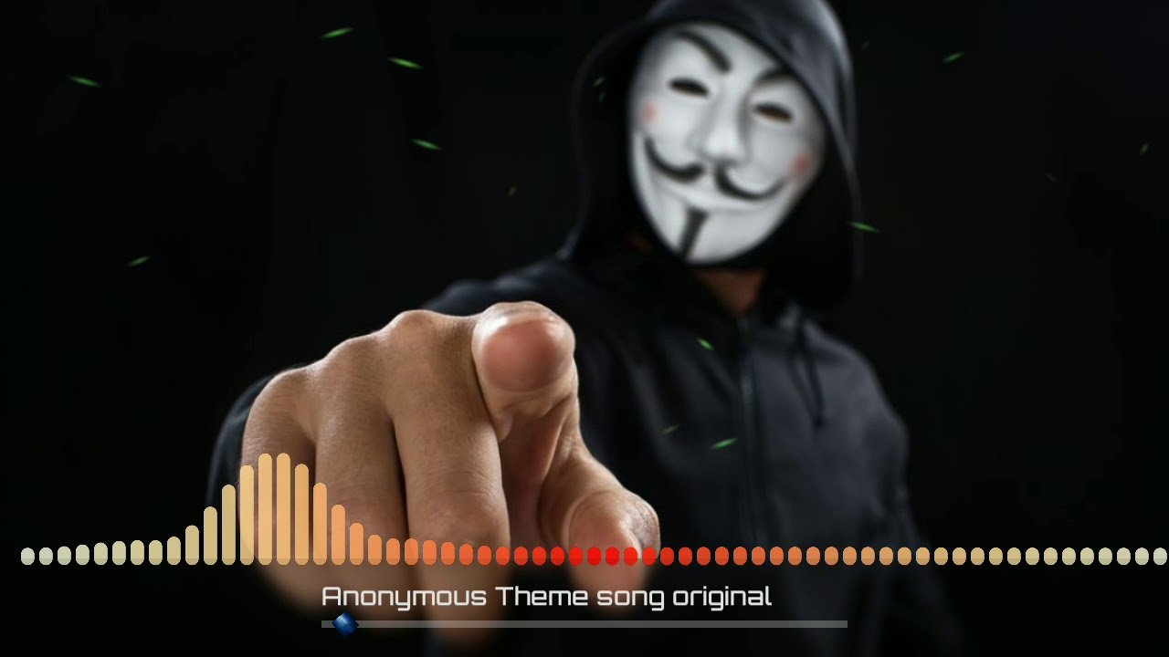 Anonymous Hackers Theme Song(Official)2019😳