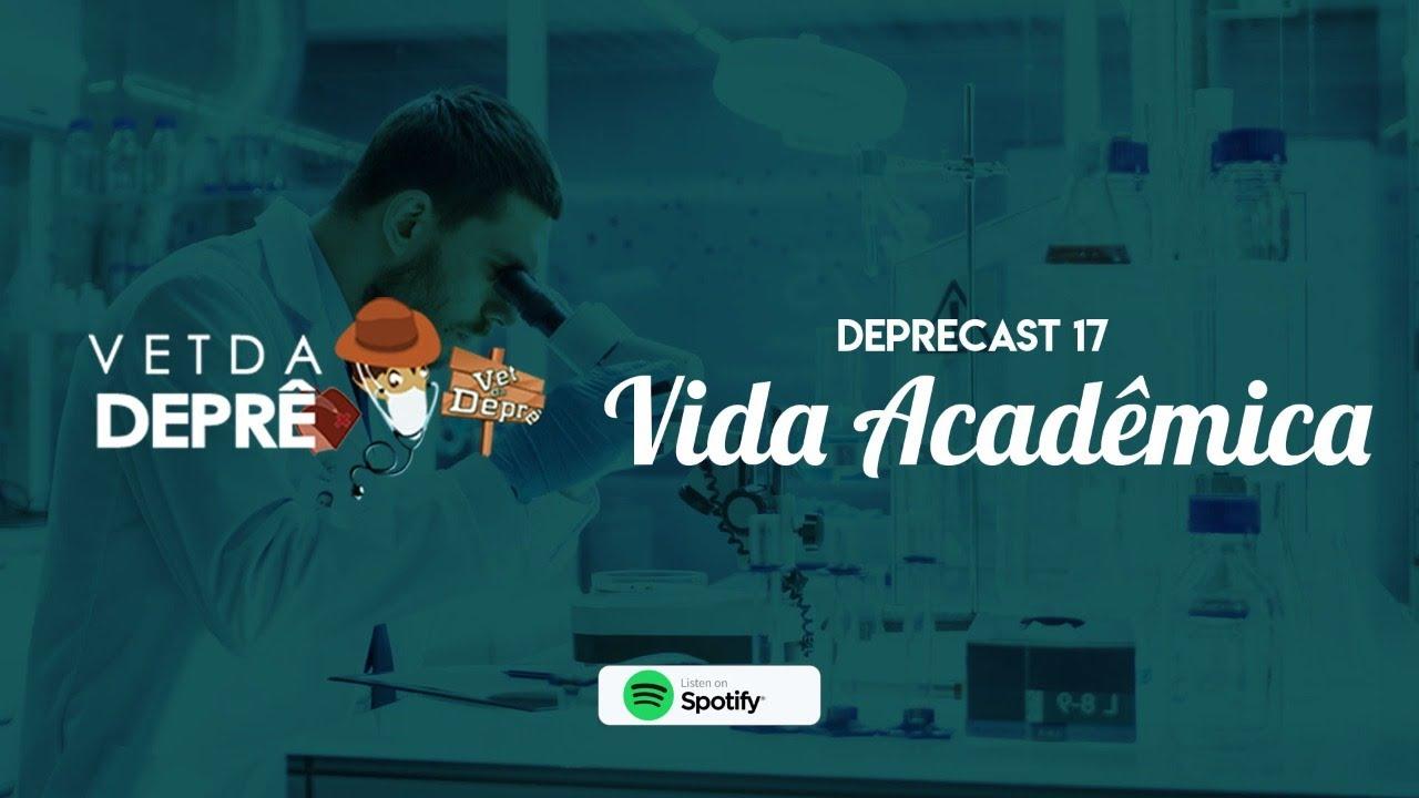 Como é a vida acadêmica? | #Deprecast 17
