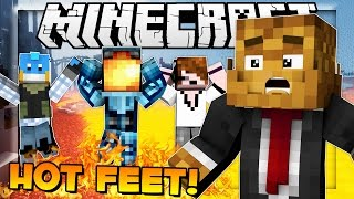 I GOT HOT FEET - Minecraft Minigame w/ MinecraftUniverse, DeadloxMC & HuskyMudkipz