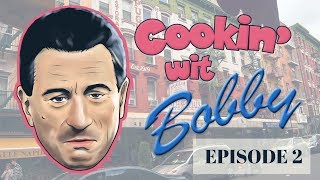 Cookin' with Robert De Niro - Ep. 2