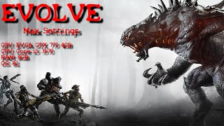 Evolve Max Settings | GTX 770 | with FPS counter