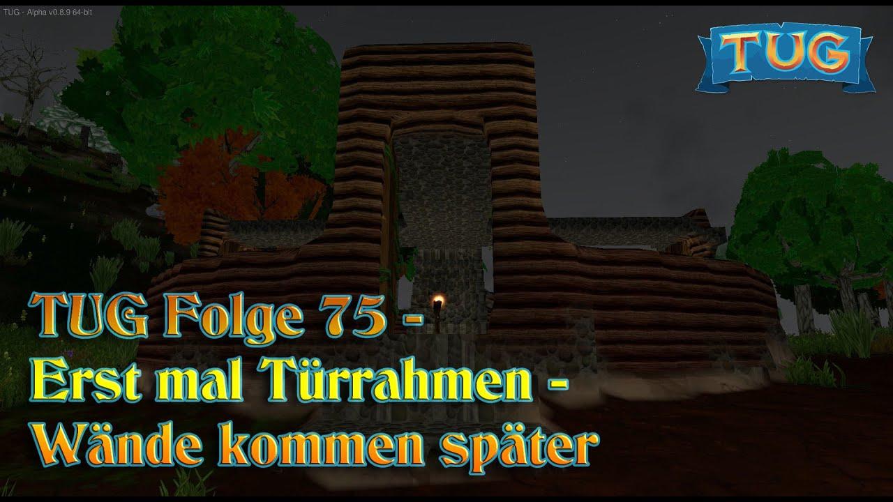 TUG 75 - Erst mal Türrahmen - Wände kommen später - Nerdkingdom ...
