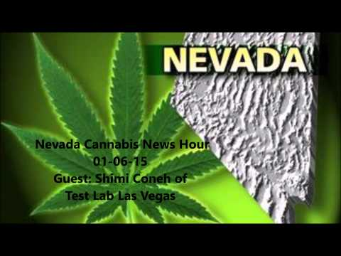 01-06-15 Nevada Cannabis News Guest: Shimi Coneh CEO Test Labs Las Vegas