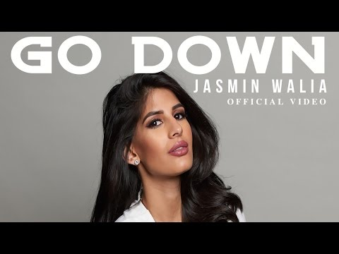 Jasmin Walia - Go Down (Official Video)