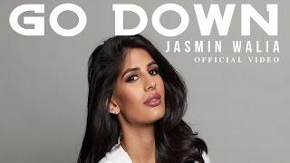 Смотреть клип Jasmin Walia - Go Down