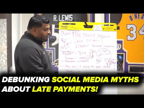 THE TRUTH ABOUT LATE PAYMENTS AND YOUR CREDIT REPORT!