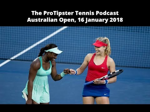 Australian Open, Tennis Betting, The ProTipster Tennis Podcast, 16 January 2018