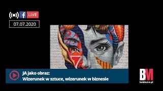 FB live 7 lipca 2020: Wizerunek w sztuce wizerunek w biznesie