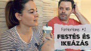 FESTÉS ÉS IKEÁZÁS - ForHerHome #2