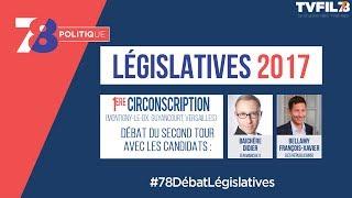 7/8 Politique – Législatives 2017 – Débat du 2d tour de la 1ère circonscription dans les Yvelines