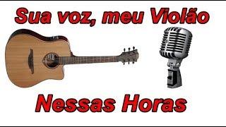 Baixar Sua voz, meu Violão. Nessas Horas - Matheus e Kauan. (Karaokê Violão)