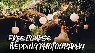 Wedding Photography - FREE ONLINE COURSE! (30 Days of Videos!)