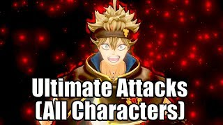 BLACK CLOVER: QUARTET KNIGHTS - All Ultimate Attacks Showcase | All Characters