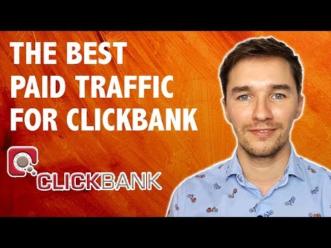 What Is the Best Paid Traffic for Clickbank Affiliate Marketing