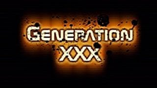 Generation X X X (Full Movie) (Nude & Uncensored)