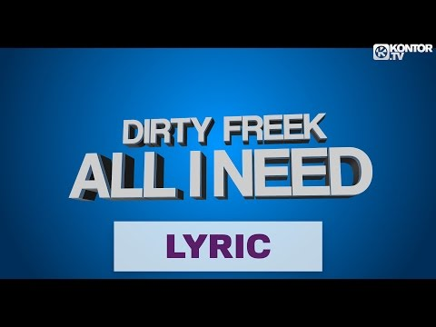 Dirty Freek - All I Need (Official Lyric Video HD)