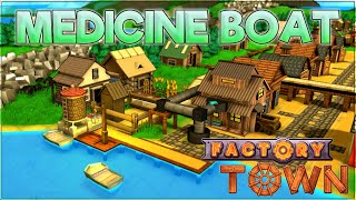Medicine Boat – Factory Town Gameplay [Season 3] – Let's Play Part 6