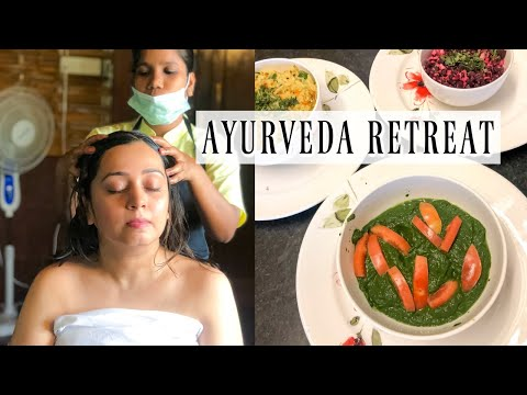 Experiencing AYURVEDA | Ayurvedic Retreat, Massage, Healthy Indian Food