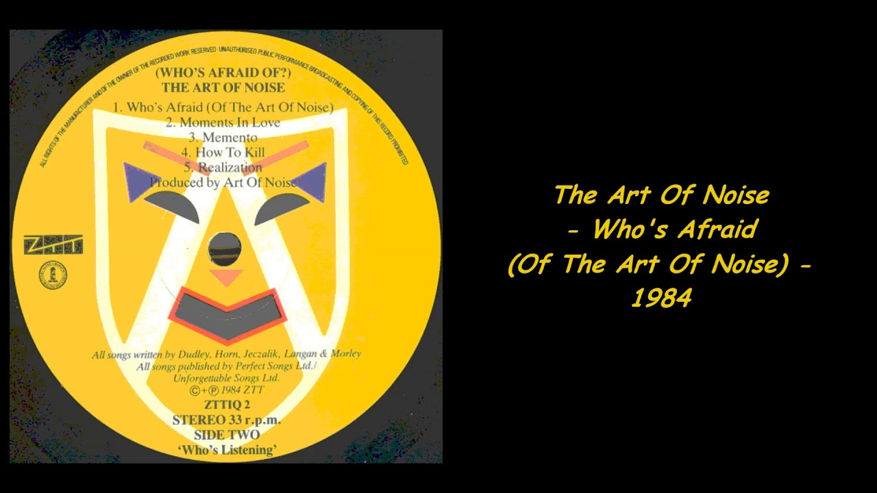 The Art Of Noise Whos Afraid Of The Art Of Noise 1984 Youtube