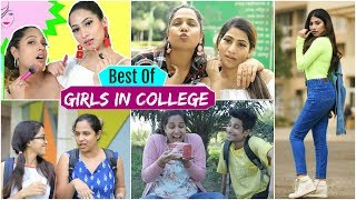 Best of Girls in College | ShrutiArjunAnand