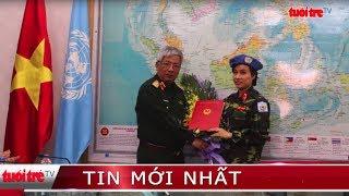 ⚡ Tin mới nhất | Nữ sỹ quan đầu tiên tại Việt Nam tham gia gìn giữ hòa bình Liên hợp quốc
