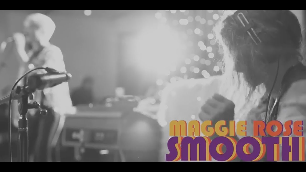 Maggie Rose - Smooth