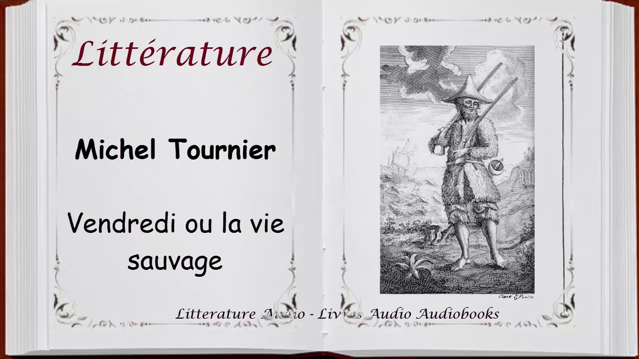 Michel Tournier Vendredi Ou La Vie Sauvage Resume Baccalaureat Litteraire College Lycee