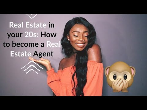 Real Estate in your 20s:  How to Become a Real Estate Agent