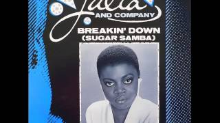 Julia & Company - Breakin Down (Sugar Samba)