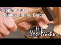 Tapping Out a Japanese Plane Blade with Andrew Hunter