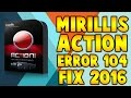 MIRILLIS ACTION//ERROR 104 FIX THE RIGHT WAY