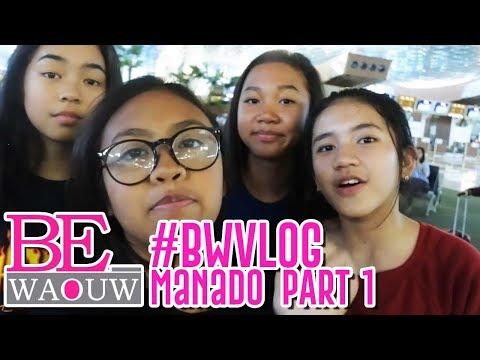#BWVLOG - Manado Part 1