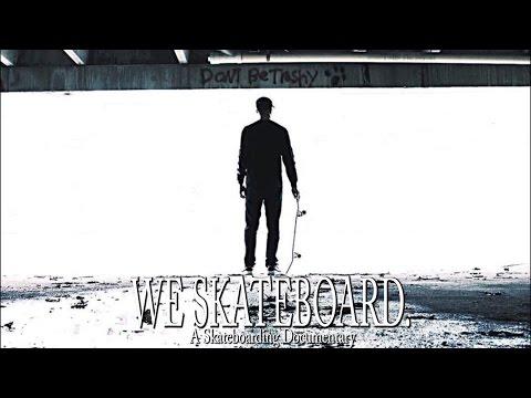 WE SKATEBOARD. A Skateboarding Documentary