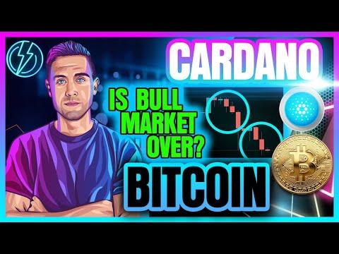IS BITCOIN & CARDANO BULL MARKET OVER? (IMPORTANT BTC & ADA MESSAGE)