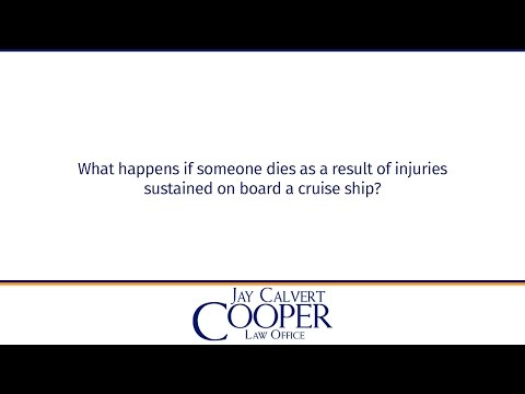 What happens if someone dies as a result of injuries sustained on board a cruise ship?