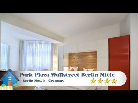 Park Plaza Wallstreet Berlin Mitte - Berlin Hotels, Germany