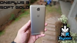 OnePlus 3 Soft Gold Hands On Unboxing - iGyaan