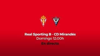 Real Sporting B - CD Mirandés