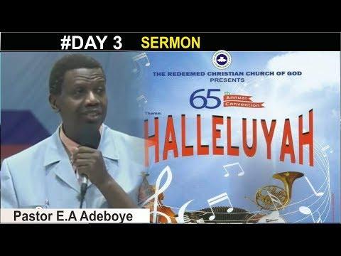 Pastor E.A Adeboye Sermon @ RCCG 2017 ANNUAL CONVENTION_ #Day 3