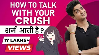 How To Talk To Girls - Hindi Video | Ladki Se Baat Karne Ke 9 Tips | BeerBiceps Communication Skills