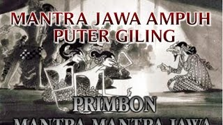 """MANTRA JAWA AMPUH """"PUTER GILING"""" MANTRA JAWA PALING AMPUH YANG TELAH TERBUKTI !!"""