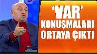 Cüneyt Çakır ve Mete Kalkavan'ın 'VAR' konuşması
