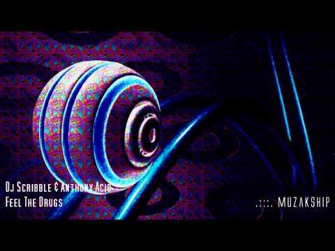 DJ Scribble & Anthony Acid  Feel The Drugs HD AO
