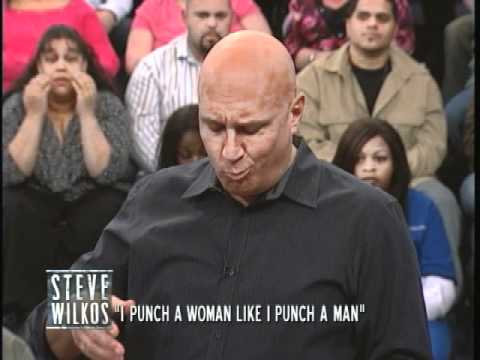 I Punch A Woman Like I Punch A Man (The Steve Wilkos Show)
