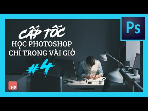 Tự học Photoshop Cấp Tốc - BÀI 4 - Nắm bắt tất cả công cụ của Photoshop