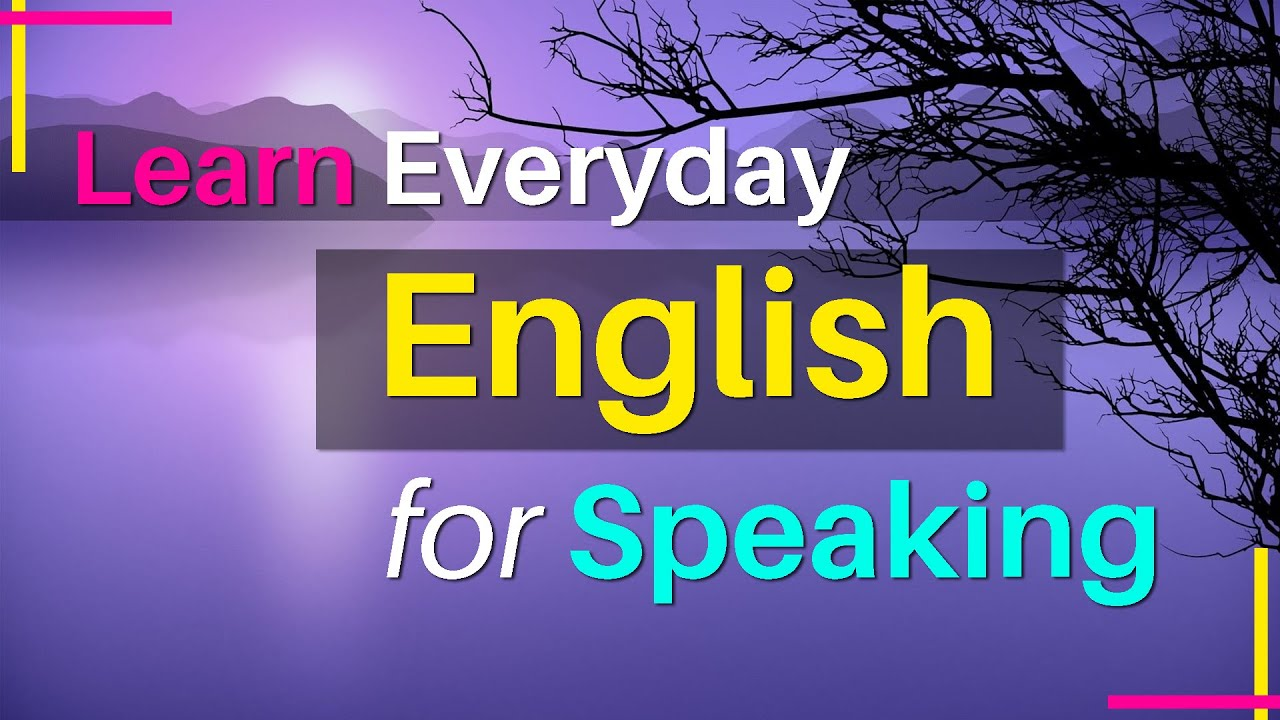 Learn how to speak English for everyday use