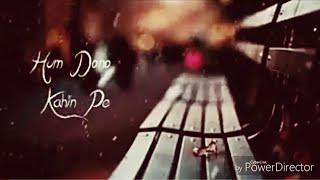 Hum DoNo KaHi pe Mil Jayenge Ek Din🙁|| love status || watsup status lyrics