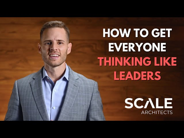 How to get everyone thinking like leaders