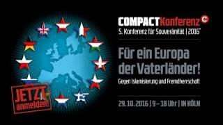 COMPACT-Konferenz 2016: Gegen Islamisierung und Fremdherrschaft